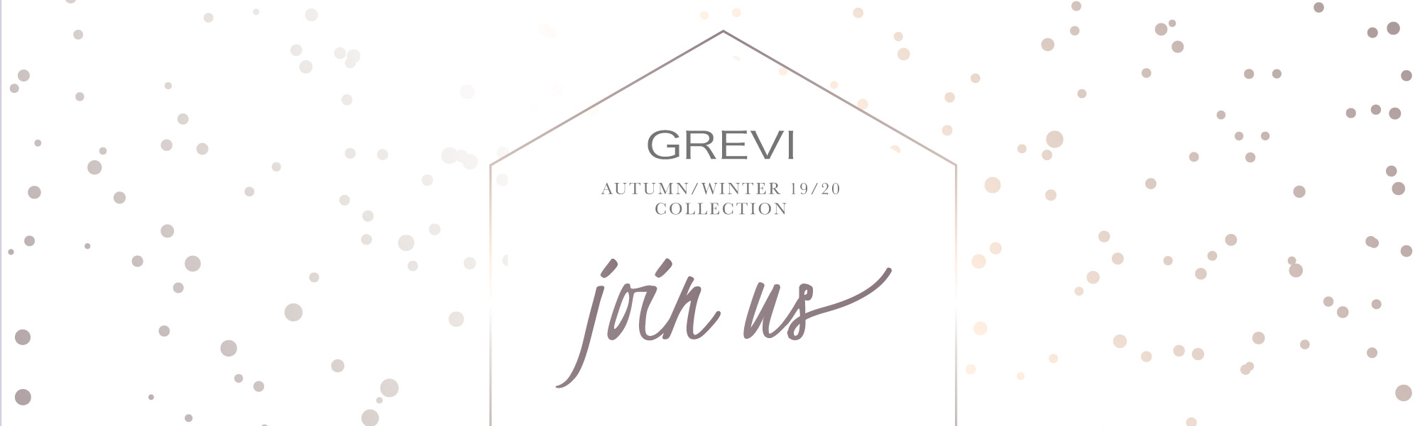 GREVI AUTUMN WINTER COLLECTION FAIRS